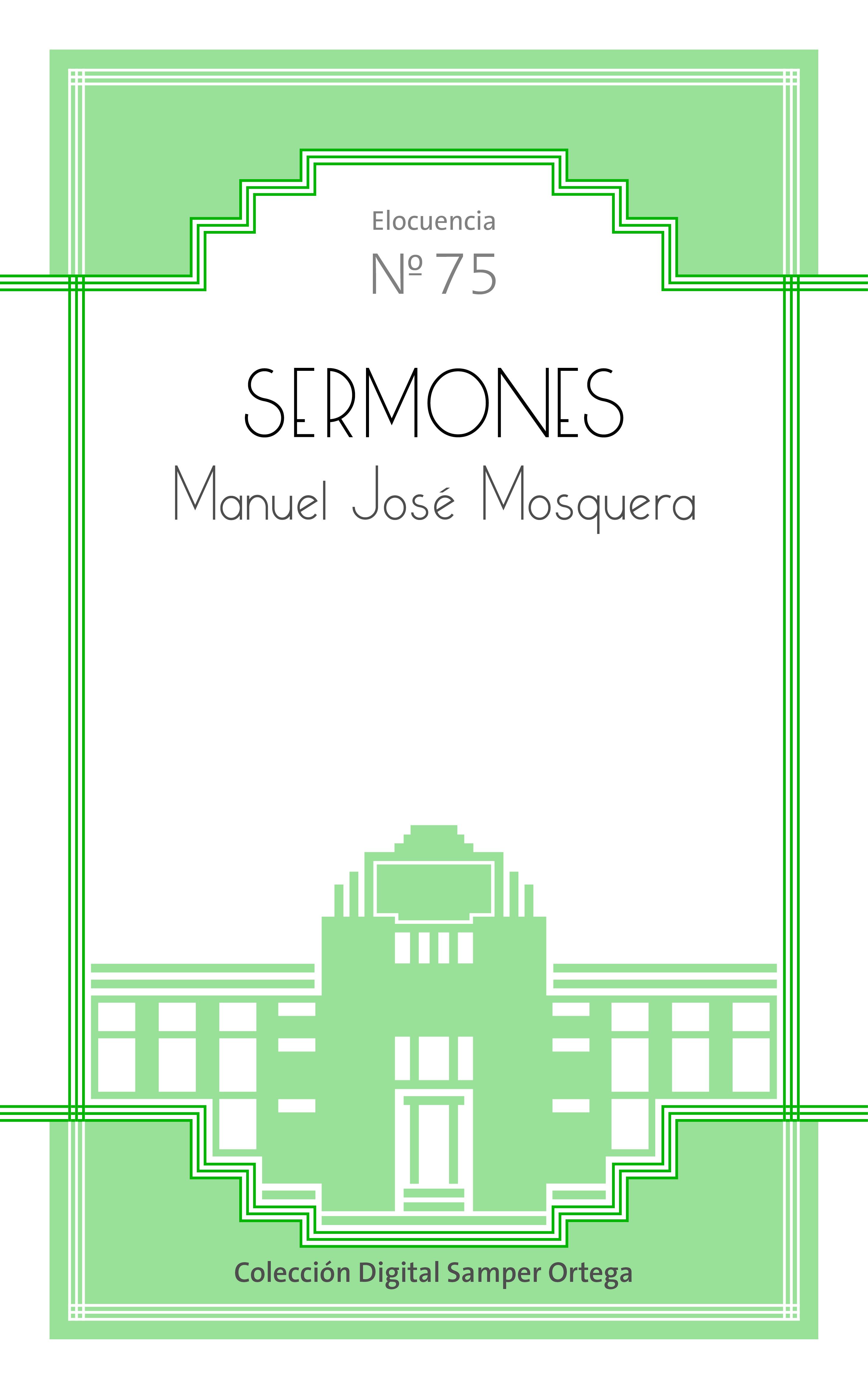 Sermones / por Manuel José Mosquera