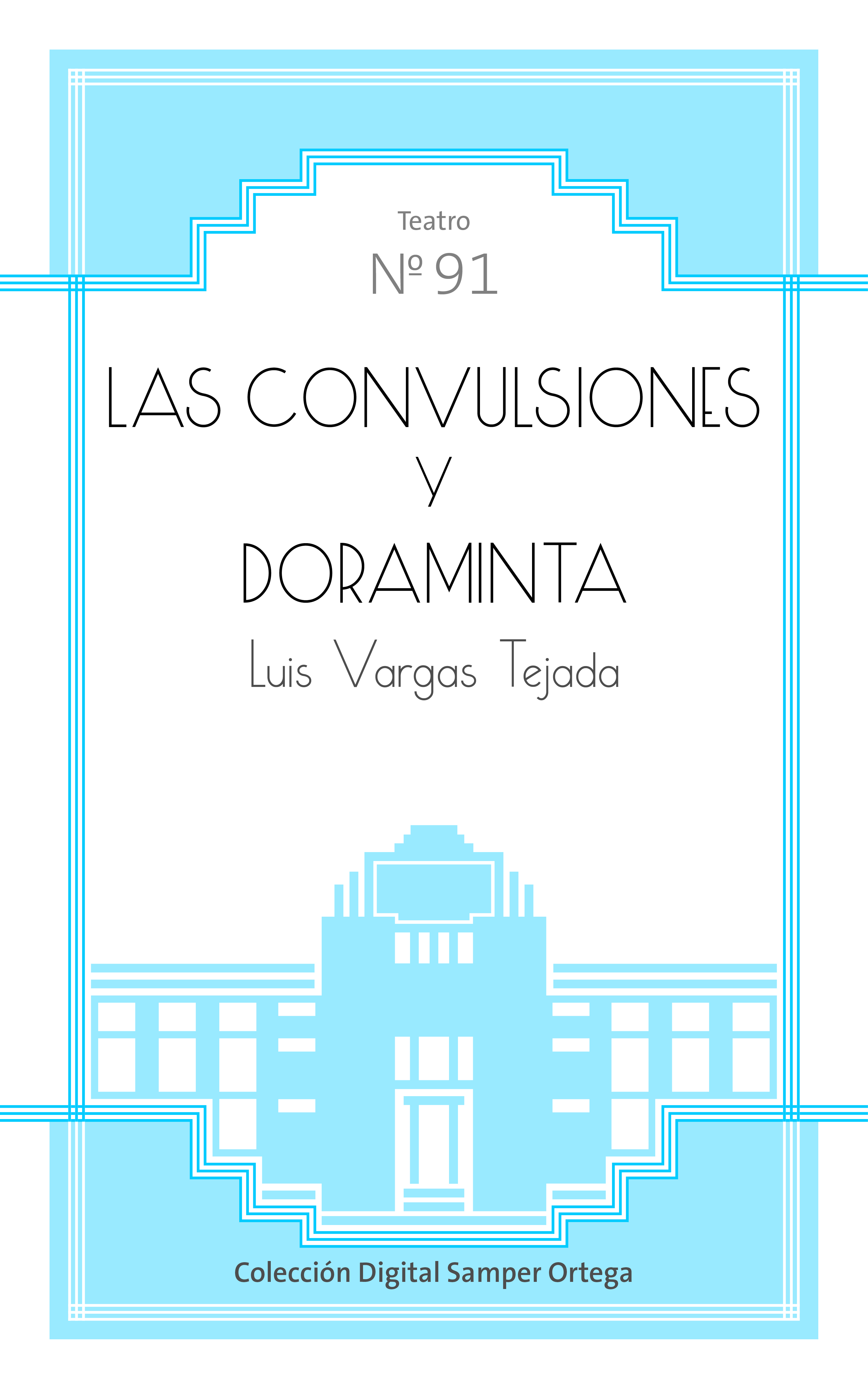 Las convulsiones y Doraminta / por Luis Vargas Tejada